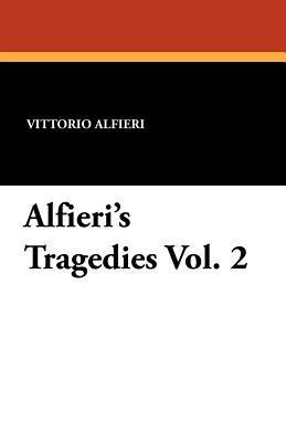 Alfieris Tragedies Vol. 2 Vittorio Alfieri