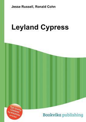 Leyland Cypress  by  Jesse Russell