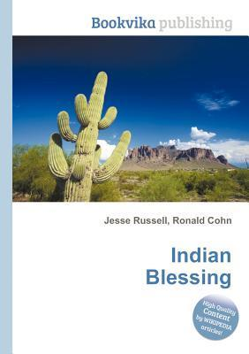 Indian Blessing  by  Jesse Russell