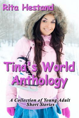 The Tinas World-Anthology  by  Rita Hestand