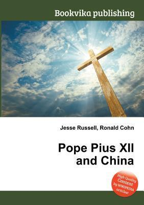 Pope Pius XII and China Jesse Russell