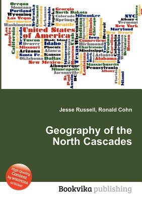 Geography of the North Cascades Jesse Russell