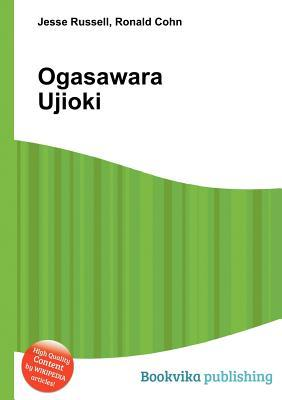 Ogasawara Ujioki  by  Jesse Russell