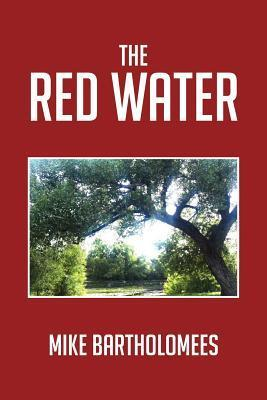The Red Water  by  Mike Bartholomees