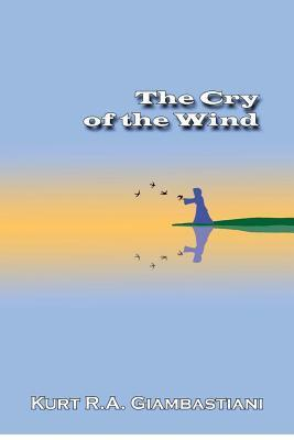 The Cry of the Wind  by  Kurt R.A. Giambastiani