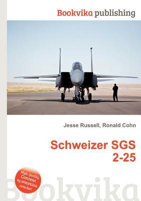 Schweizer Sgs 2-25  by  Jesse Russell