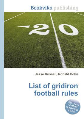List of Gridiron Football Rules  by  Jesse Russell