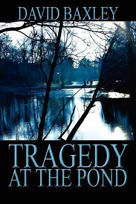 Tragedy at the Pond  by  David Baxley