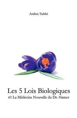 Les 5 Lois Biologiques Et La Medecine Nouvelle Du Dr.Hamer Andrea Taddei