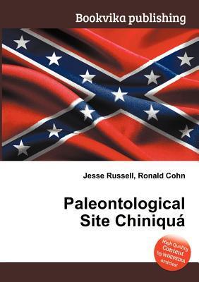 Paleontological Site Chiniqu Jesse Russell