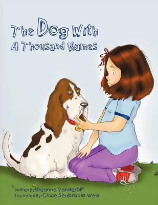 The Dog with a Thousand Names Deanna Vanderbilt