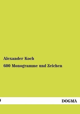 600 Monogramme Und Zeichen Alexander Koch