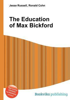 The Education of Max Bickford Jesse Russell