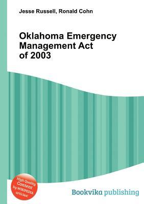 Oklahoma Emergency Management Act of 2003  by  Jesse Russell