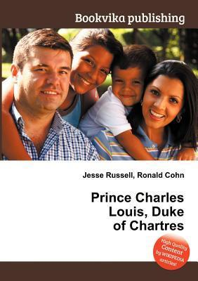 Prince Charles Louis, Duke of Chartres  by  Jesse Russell