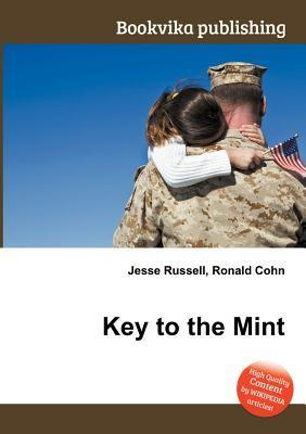 Key to the Mint  by  Jesse Russell