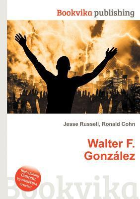 Walter F. Gonz Lez  by  Jesse Russell