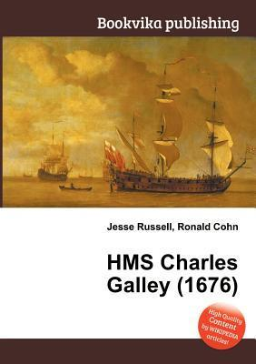 HMS Charles Galley (1676) Jesse Russell