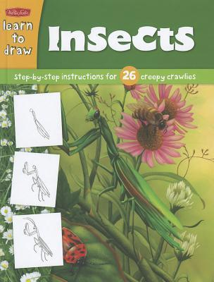 Learn to Draw Insects: Step-by-Step Instructions for 26 Creepy Crawlies Diana Fisher