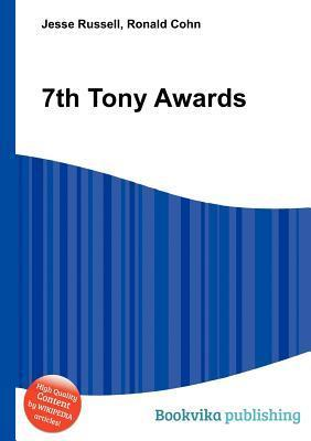 7th Tony Awards  by  Jesse Russell