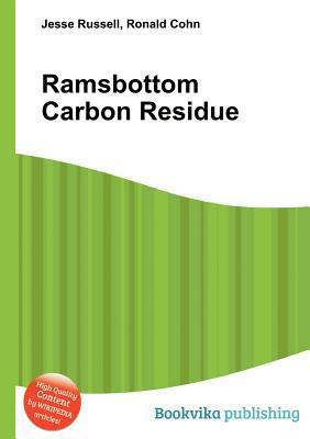 Ramsbottom Carbon Residue  by  Jesse Russell