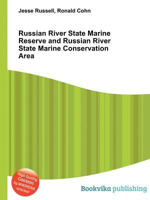 Russian River State Marine Reserve and Russian River State Marine Conservation Area Jesse Russell