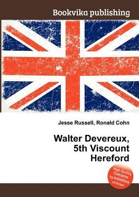 Walter Devereux, 5th Viscount Hereford  by  Jesse Russell