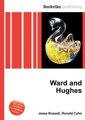 Ward and Hughes  by  Jesse Russell
