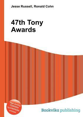 47th Tony Awards  by  Jesse Russell