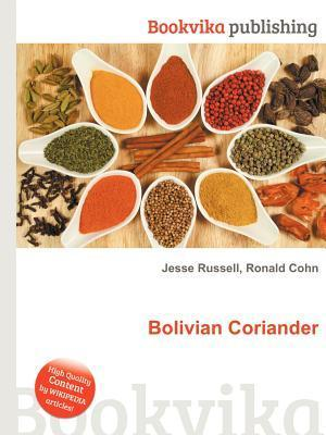 Bolivian Coriander  by  Jesse Russell