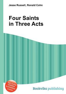 Four Saints in Three Acts Jesse Russell