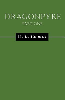 Dragonpyre: Part One  by  M L Kersey