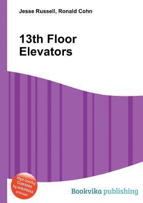 13th Floor Elevators  by  Jesse Russell