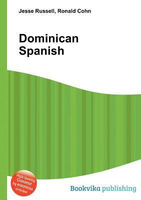 Dominican Spanish  by  Jesse Russell