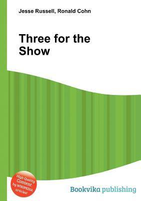 Three for the Show  by  Jesse Russell