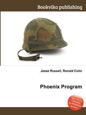 Phoenix Program  by  Jesse Russell