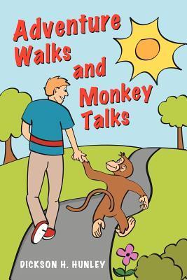 Adventure Walks and Monkey Talks Dickson H. Hunley