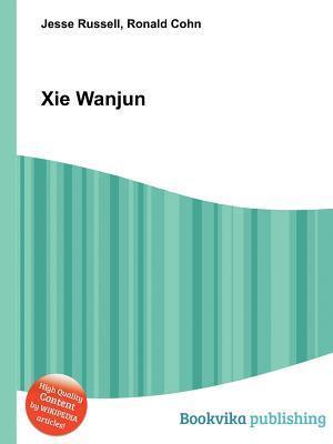 XIE Wanjun  by  Jesse Russell