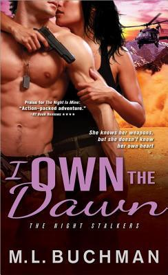 I Own the Dawn: The Night Stalkers  by  M.L. Buchman