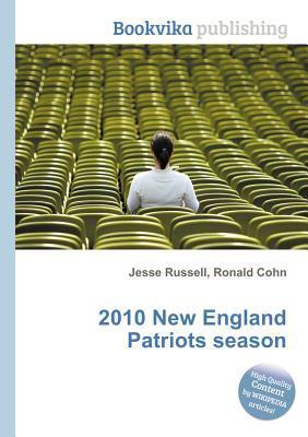 2010 New England Patriots Season  by  Jesse Russell