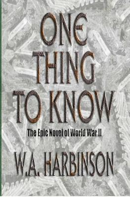 One Thing to Know  by  W.A. Harbinson