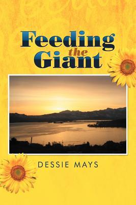 Feeding The Giant  by  Dessie Mays