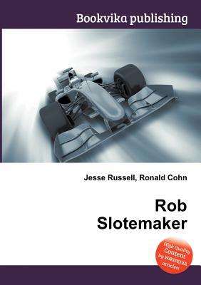 Rob Slotemaker Jesse Russell