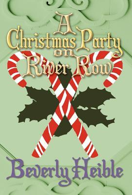A Christmas Party on River Row  by  Beverly Heible