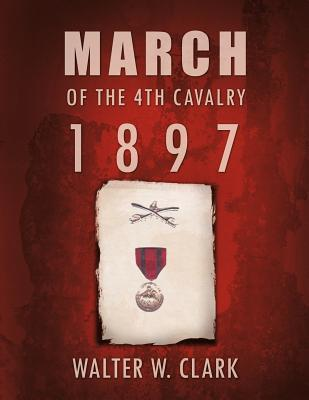 March of the 4th Cavalry - 1897 Walter W. Clark