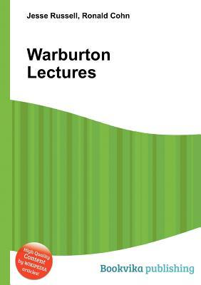 Warburton Lectures  by  Jesse Russell