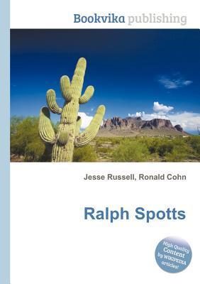 Ralph Spotts  by  Jesse Russell