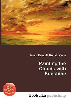 Painting the Clouds with Sunshine Jesse Russell