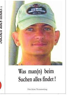 Was Man(n) Beim Suchen Alles Findet !  by  Olaf Geisendorf