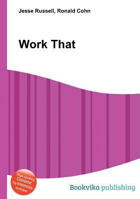 Work That  by  Jesse Russell